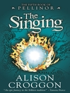The Singing (eBook): Pellinor Series, Book 4